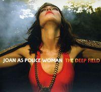 Joan As Police Woman - The Deep Field