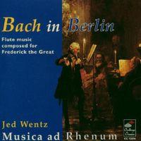 Musica Ad Rhenum - Bach in Berlin