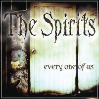 Spirits - Every One of Us