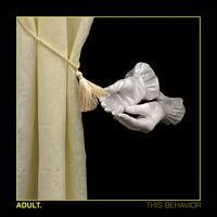 Adult - This Behavior (Cvnl)
