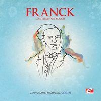 Franck - Cantible B Maj Trois Pieces (Mod) [Remastered]