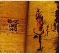 Blessed Child Opera - Happy Ark