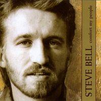 Steve Bell - Comfort My People