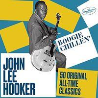 John Lee Hooker - Boogie Chillen: 50 Original All-Time Classics