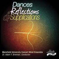Mansfield University Concert Wind Ensemble - Dances Reflections & Supplications