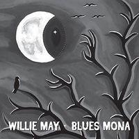 Willie May - Blues Mona