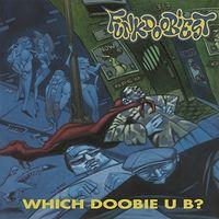 Funkdoobiest - Which Doobie U B? (Hol)