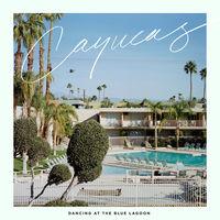 Cayucas - Dancing At The Blue Lagoon [Vinyl]