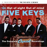 Five Keys - Out Of Sight Out Of Mind-Complete Capitol Recordin