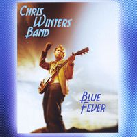 Chris Winters Band - Chris Winters Band Blue Fever