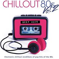 Deep Wave - Chillout 80s Vol.2