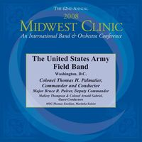 United States Army Field Band - 2008 Midwest Clinic