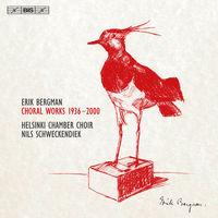 Helsinki Chamber Choir - Erik Bergman: Choral Works 1936-2000