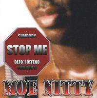 Moe Nitty - Sumbody Stop Me Befo' I Offend