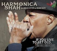 Harmonica Shah - If You Live To Get Old Yuo Will Understand