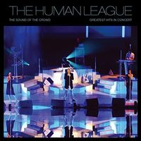 Human League - Sound Of The Crowd: Greatest Hits Live
