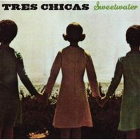Tres Chicas - Sweetwater