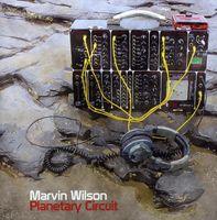 Marvin Wilson - Planetary Circuit [Import]