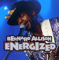 Bernard Allison - Energized: Live in Europe