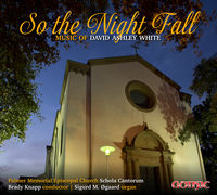 Schola Cantorum - David Ashley White: So The Night Fall