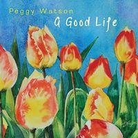 Peggy Watson - Good Life