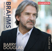 Barry Douglas - Brahms: Works for Solo Piano, Vol. 6