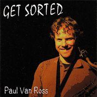Paul Van Ross - Get Sorted