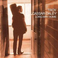 Troy Cassar-Daley - Long Way Home
