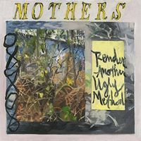 Mothers - Render Another Ugly Method [Import]