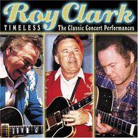 Roy Clark - Timeless: The Classic Concert Performances
