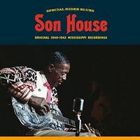 Son House - Special Rider Blues: Original 1940-42 Mississippi Recordings