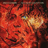 Bruce Cockburn - Youve Never Seen Everything