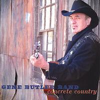 Gene Butler Band - Concrete Country