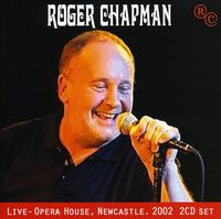 Roger Chapman - Live At Opera House Newcastle 2002 [Import]