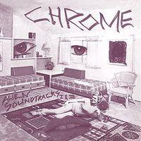 Chrome - Alien Soundtracks I & Ii