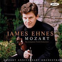 James Ehnes - Mozart: Complete Violin Concertos