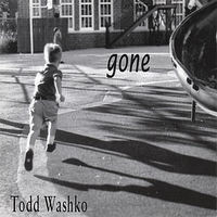 Todd Washko - Gone