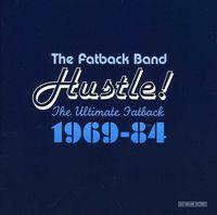 Fatback Band - Hustle! The Ultimate Fatback 1969-84 [Import]