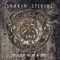 Shakin' Stevens - Echoes Of Our Times (Uk)