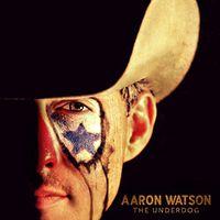 Aaron Watson - Underdog
