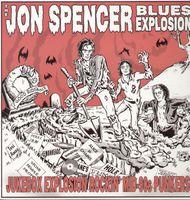 The Jon Spencer Blues Explosion - Jukebox Explosion