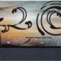 Matthew Shipp - Matthew Shipp's New Orbit