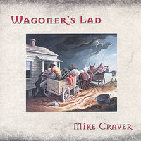 Mike Craver - Wagoner's Lad