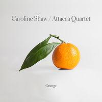 Caroline Shaw & Attacca Quartet - Orange