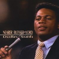 Dudley Smith - Nearer Blessed Lord