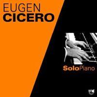 Eugen Cicero - Solo Piano