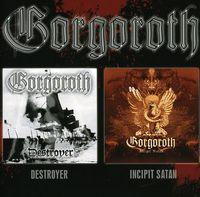 Gorgoroth - Destroyer/Incipit Sata [Import]
