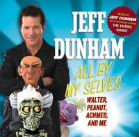 Jeff Dunham - All By Myselves