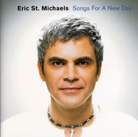 Eric St.Michaels - Songs For A New Day