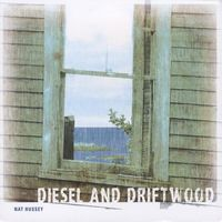 Nat Hussey - Diesel & Driftwood